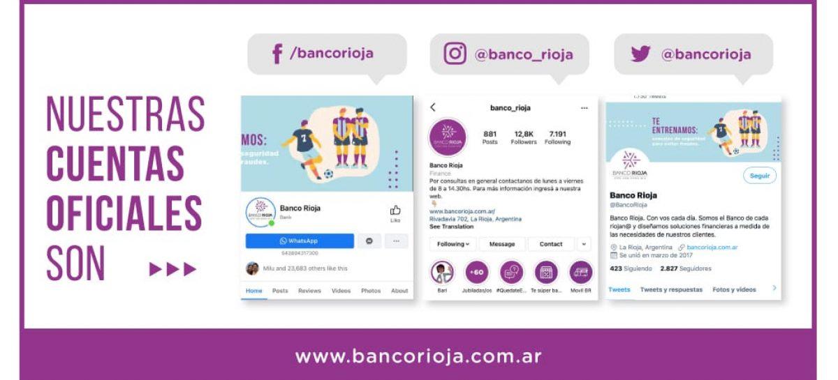 BANCO RIOJA ALERTA SOBRE INTENTO DE ESTAFAS VIRTUALES A CLIENTES
