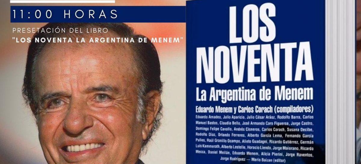 ESTE JUEVES SE PRESENTA EL LIBRO 'LOS NOVENTA, LA ARGENTINA DE MENEM'